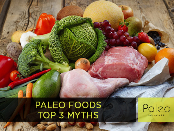Paleo Foods: Top 3 Myths